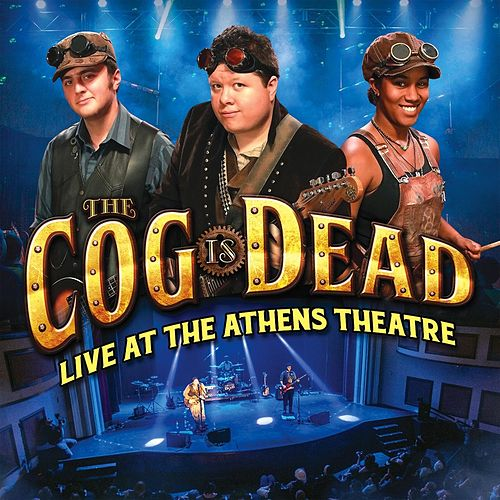 Live at the Athens Theatre by The Cog is Dead