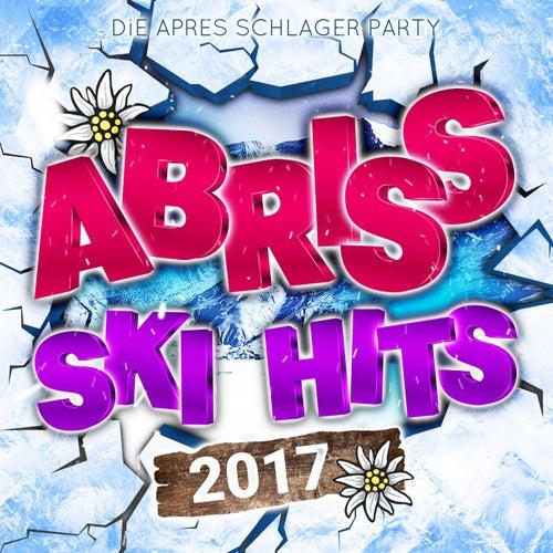 Abriss Ski Hits 2017 - Die Apres Schlager Party von Various Artists