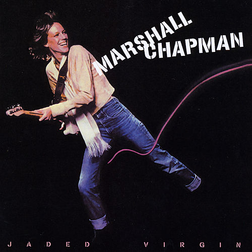 Jaded Virgin by Marshall Chapman