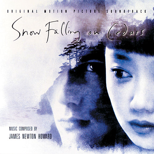 Snow Falling On Cedars by James Newton Howard