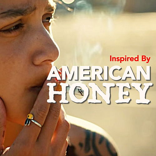 Inspired By 'American Honey' by Various Artists