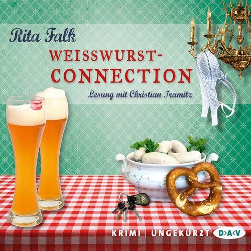 Weißwurstconnection (Ungekürzte Lesung) von Rita Falk