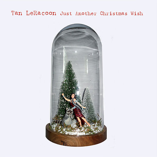 Just Another Christmas Wish by Tan LeRacoon