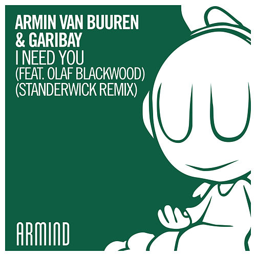 I Need You (feat. Olaf Blackwood) (Standerwick Remix) de Armin van Buuren & Garibay
