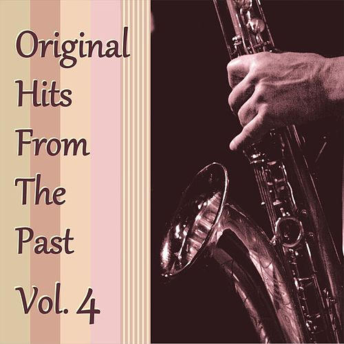 Original Hits from the Past, Vol. 4 by Various Artists