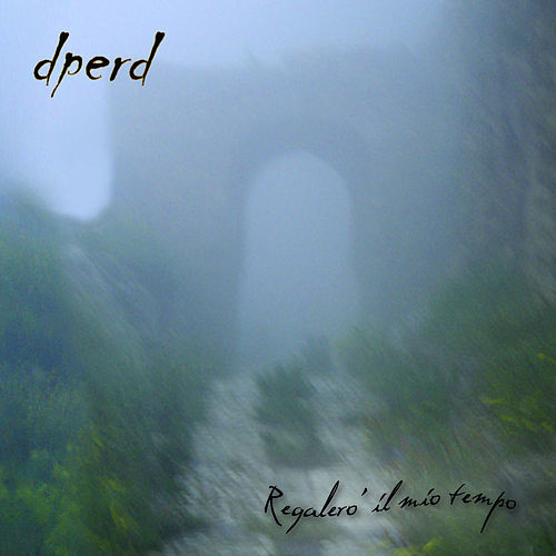 Regalerò il mio tempo by Dperd