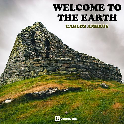 Welcome to the Earth by Carlos Ambros
