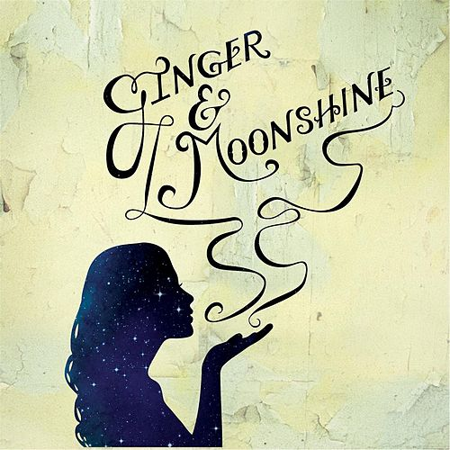 Ginger & Moonshine by Ginger
