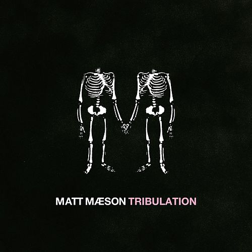 Tribulation von Matt Maeson