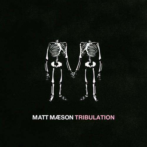 Tribulation von Matt Maeson
