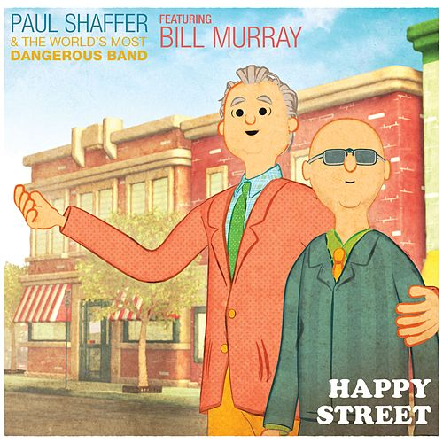 Happy Street (feat. Bill Murray) (Video Version) von Paul Shaffer