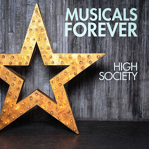 Musicals Forever: High Society by Various Artists