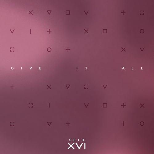 Give It All de Seth XVI