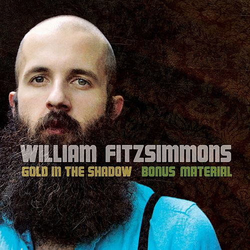 Gold in the Shadow (Bonus Material) by William Fitzsimmons