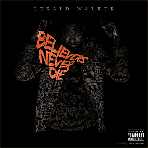 Believers Never Die by Gerald Walker
