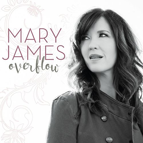 Overflow by Mary James