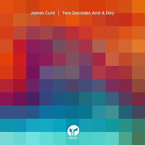 Two Decades And A Day by James Curd