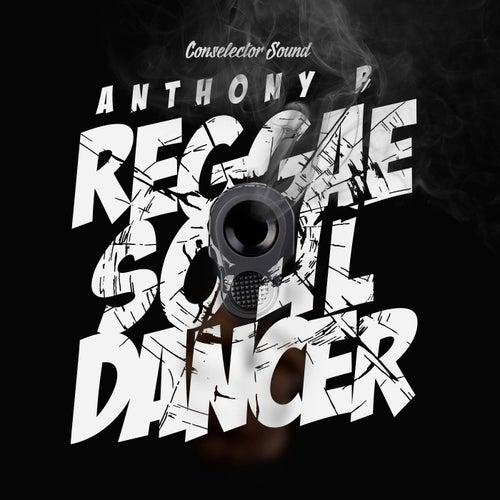 Reggae Soul Dancer by Anthony B