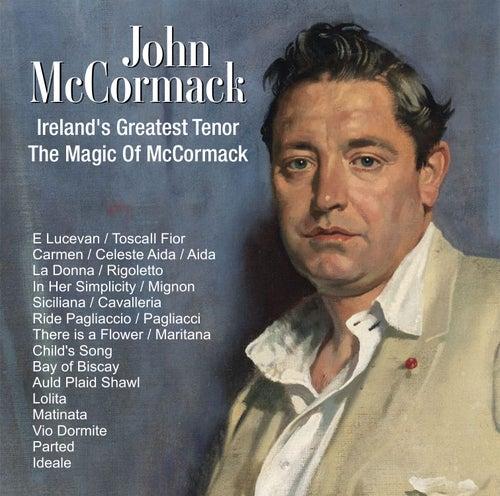Ireland's Greatest Tenor ; The Magic Of McCormack by John McCormack