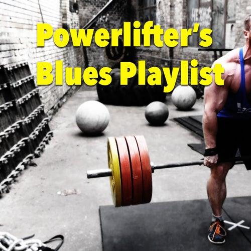 Powerlifter's Blues Playlist de Various Artists