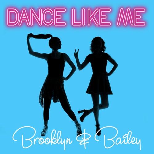Dance Like Me by Brooklyn and Bailey