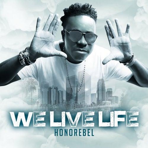 We Live Life - Single de Honorebel