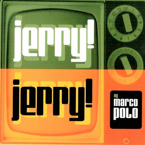 Jerry! Jerry! de Marco Polo