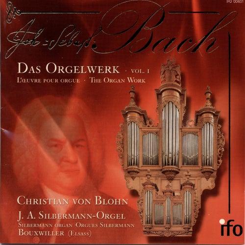 J. S. Bach: Das Orgelwerk, Vol. 1 (Johann Andreas Silbermann-Orgel, Bouxwiller) von Christian von Blohn