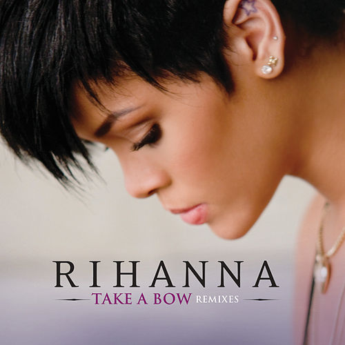 Take A Bow (Remixes) by Rihanna