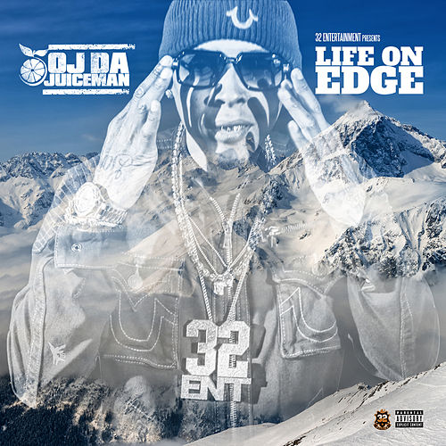 Life On Edge von OJ Da Juiceman