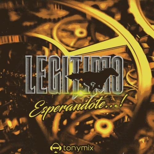 Esperándote by Grupo Legitimo