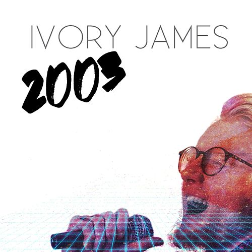 2003 by Ivory James