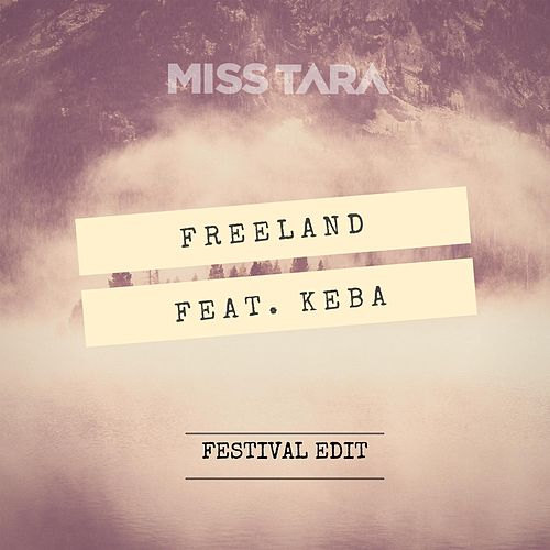 Freeland (Festival Edit) [feat. Keba] de Miss Tara