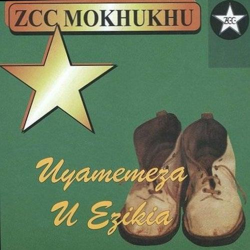 Uyamemeza U Ezikia by ZCC Mokhukhu