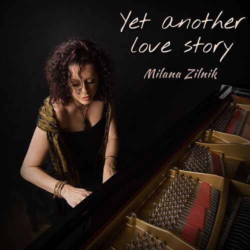 Yet Another Love Story (Live) by Milana Zilnik