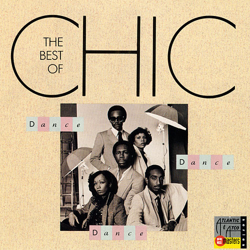Dance, Dance, Dance: The Best of Chic von CHIC