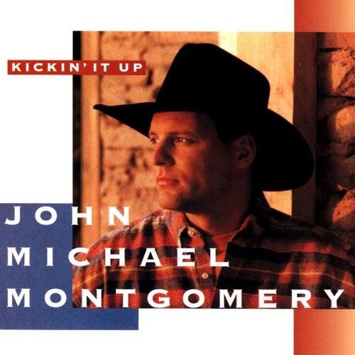 Kickin' It Up by John Michael Montgomery