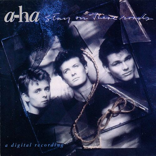 Stay on These Roads de a-ha