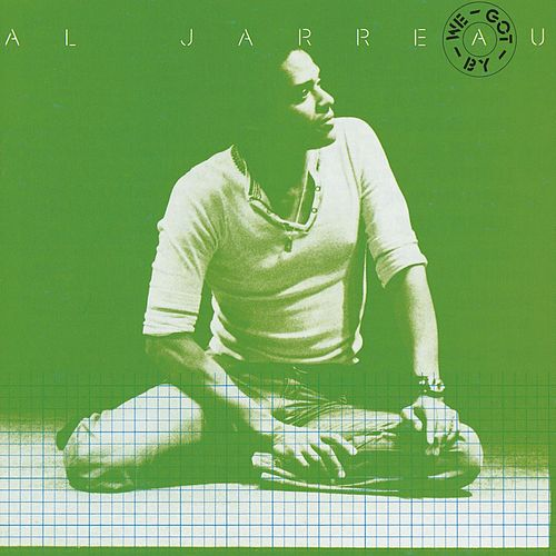 We Got By de Al Jarreau