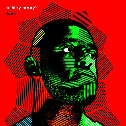 Ashley Henry's 5ive by Ashley Henry