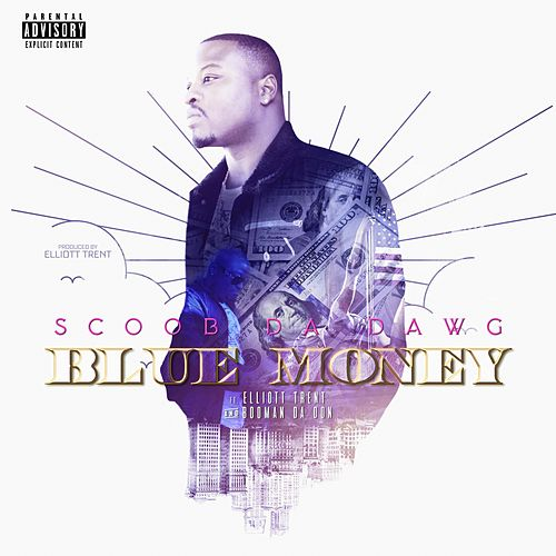 Blue Money by Scoob da Dawg