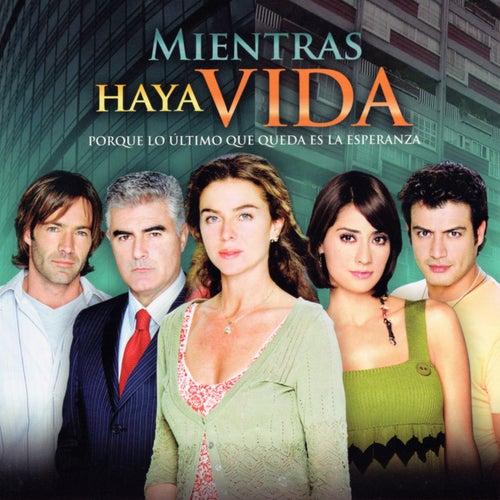 Mientras Haya Vida, Porque Lo Ultimo Que Queda Es la Esperanza (Música de la Serie Original de TV) de Various Artists