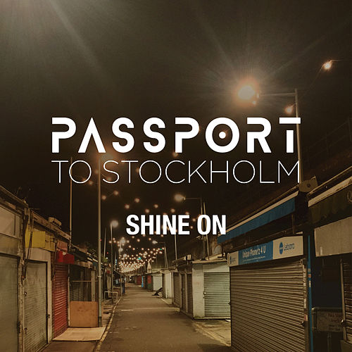 Shine On von Passport to Stockholm