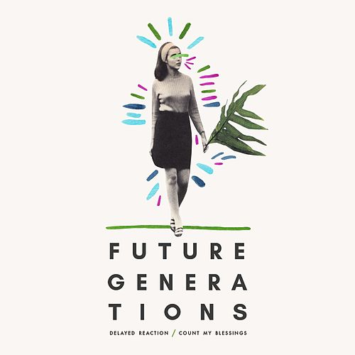 Delayed Reaction / Count My Blessings von Future Generations