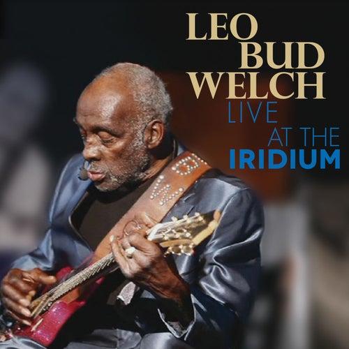 Live at the Iridium von Leo Bud Welch
