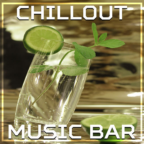 Chillout Music Bar – Deep Beats of Chill Out, Music for Relax, Summer Party von Ibiza Chill Out