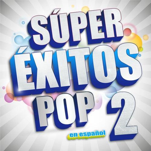 Súper Éxitos Pop en Español 2 de Various Artists