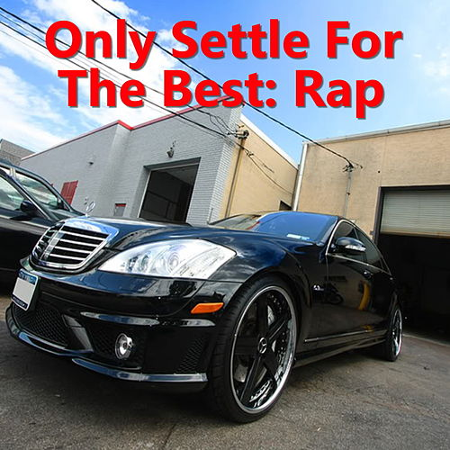Only Settle For The Best: Rap by Various Artists