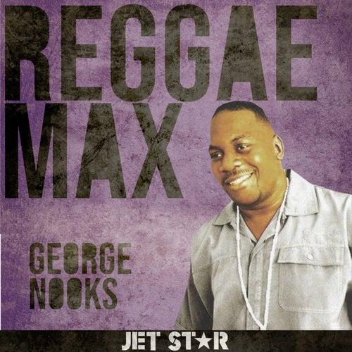 Reggae Max: George Nooks de George Nooks