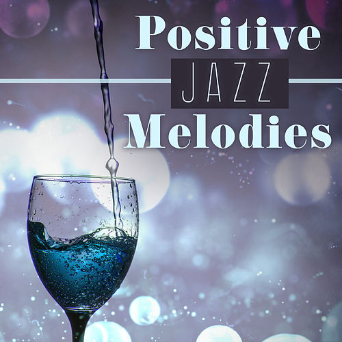 Positive Jazz Melodies – Calming Piano Sounds, Mellow Jazz, Instrumental Music, Relaxed Jazz de Acoustic Hits